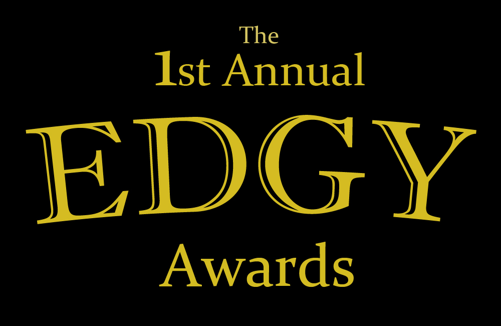 The 1st Annual Edgy Award Nominations | The Edge of the Frame